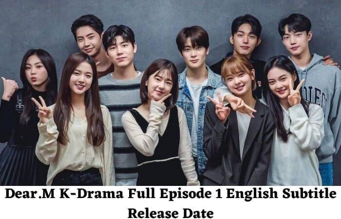 Dear.M K-Drama Full Episode 1 English Subtitle Release Date