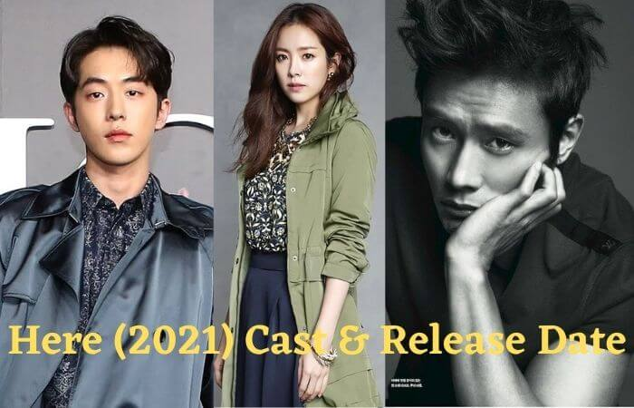 Here (2021) K-Drama Cast, Release Date & Story Line