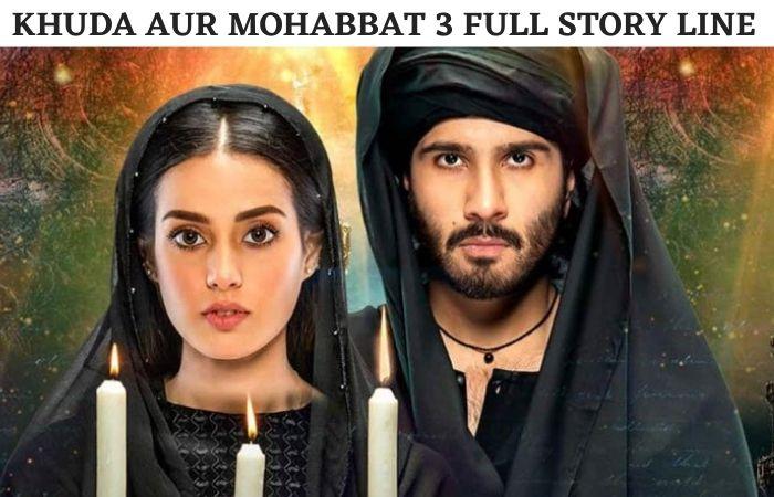 Khuda Aur Mohabbat Season 3 Full Story Line Ending