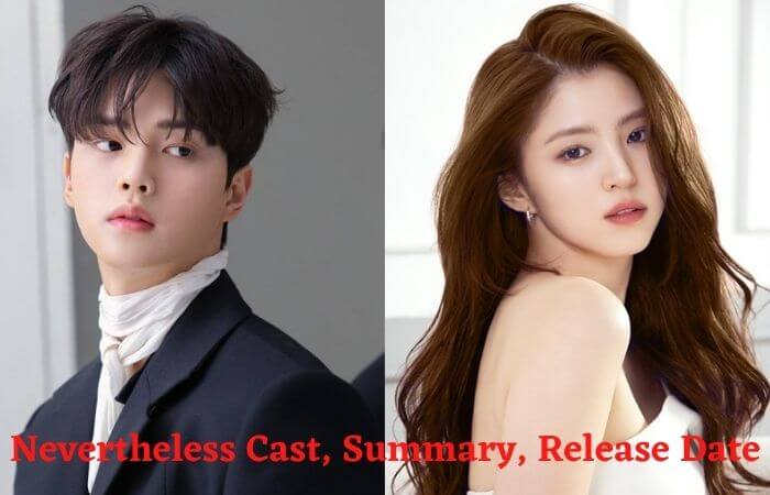 Nevertheless (2021) K-Drama by Song Kang Cast, Summary, Release Date