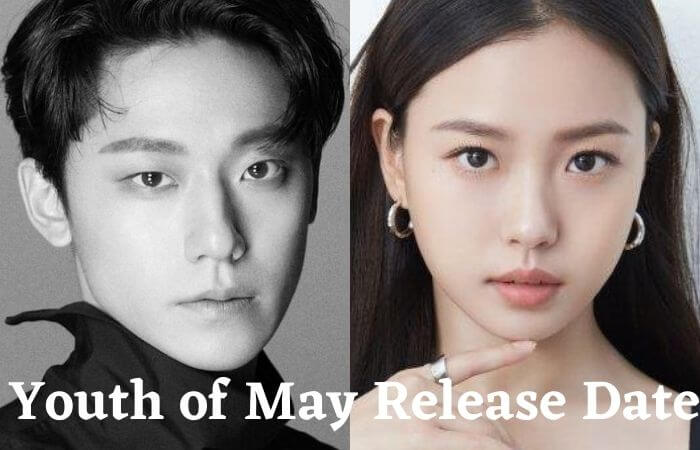 Youth Of May KDrama Release Date and Cast Name