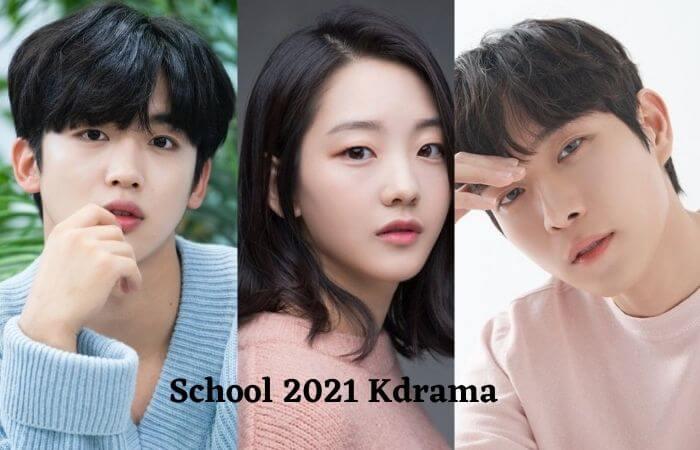 School 2021 Kdrama Release Date, Cast Name & Summary Plot