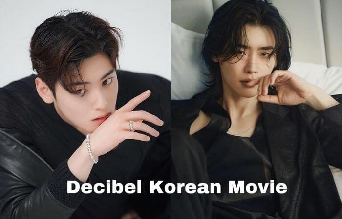 'Decibel' Korean Movie Lee Jong-seok Cha Eun-woo Release date, Cast Name & Summary