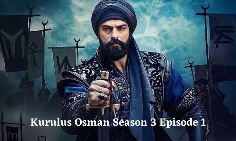 Kurulus Osman Season 3 Episode 1