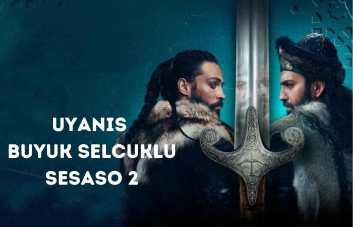 Uyanis Buyuk Selcuklu Season 2 Release Date, Cast Name & Summary Plot